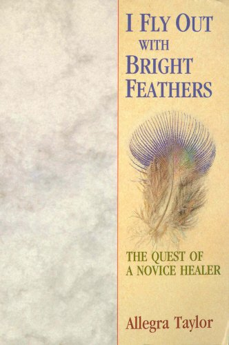 9780852072677: I Fly Out With Bright Feathers: The Quest of a Novice Healer