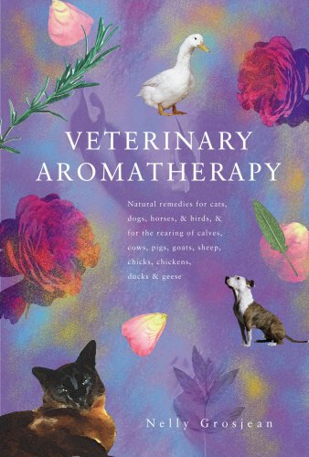 9780852072745: Veterinary Aromatherapy: Natural Remedies for Cats, Dogs, Horses and Birds and for the Rearing of Calves, Cows, Pigs, Goats, Sheep, Chicks, Ducks and Geese