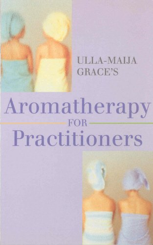 9780852072936: Ulla Maija Grace's Aromatherapy for Practitioners