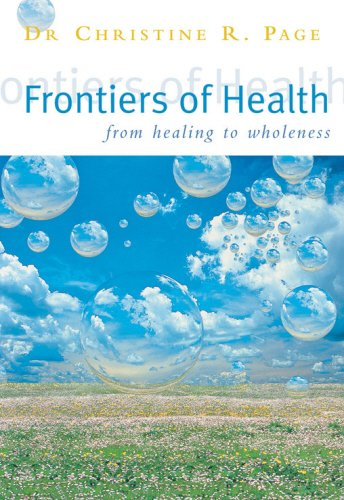 9780852073407: Frontiers Of Health: How to Heal the Whole Person: From Healing to Wholeness