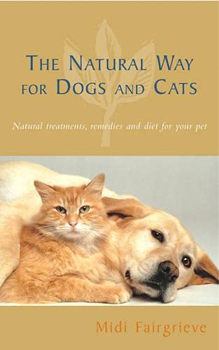 9780852073445: The Natural Way for Dogs and Cats: Natural Treatments, Remedies and Diet for Your Pet