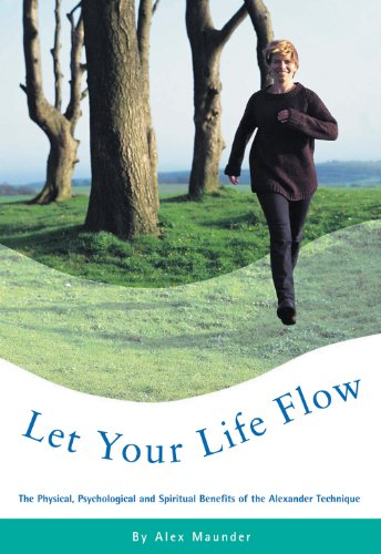 Let Your Life Flow: The Physical, Psychological: Maunder, Alex