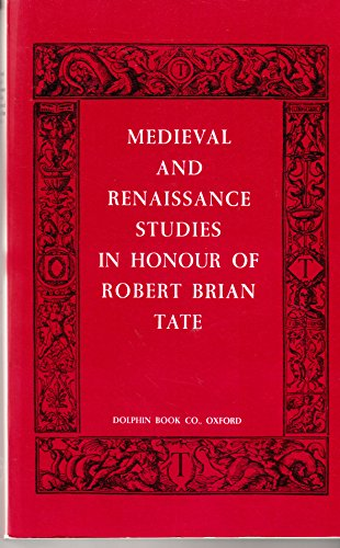 Medieval and Renaissance Studies in Honour of Robert Brian Tate: Edited By Ian Michael & Richard A....