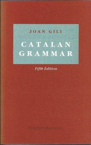Introductory Catalan Grammar. With a Brief Outline: Gili, Joan