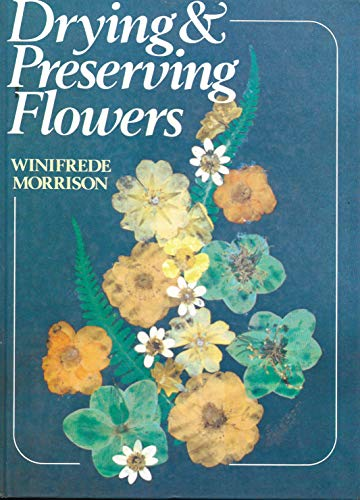 9780852196052: Drying and Preserving Flowers