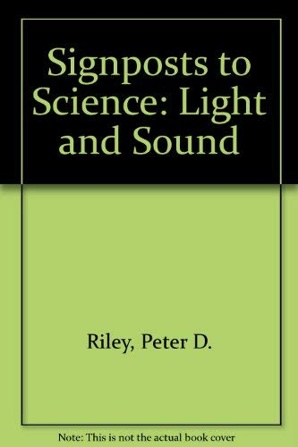 9780852196359: Light and Sound (Signposts to Science Series)