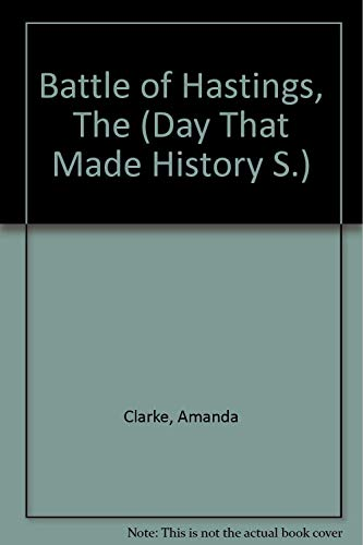 9780852197554: The Battle of Hastings (Day That Made History Series)