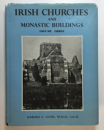 Irish Churches and Monastic Buildings Vol 3