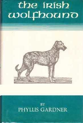 The Irish Wolfhound: A Short Historical Sketch: Gardner, Phyllis