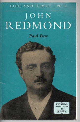 John Redmond (Life & Times): Paul Bew