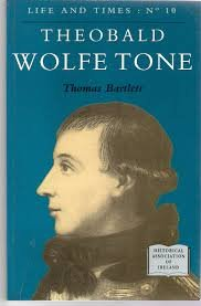 THEOBALD WOLFE TONE. Life and Times No: Bartlett Thomas