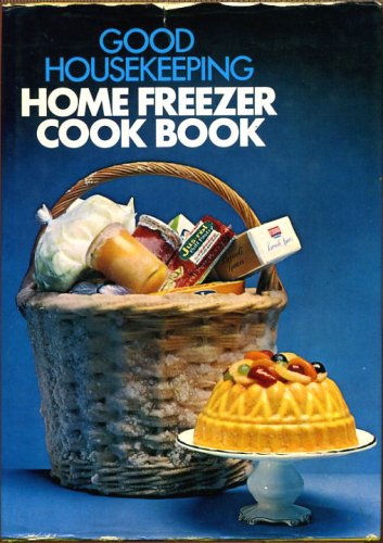 GOOD HOUSEKEEPING: HOME FREEZER COOK BOOK.: No Author.