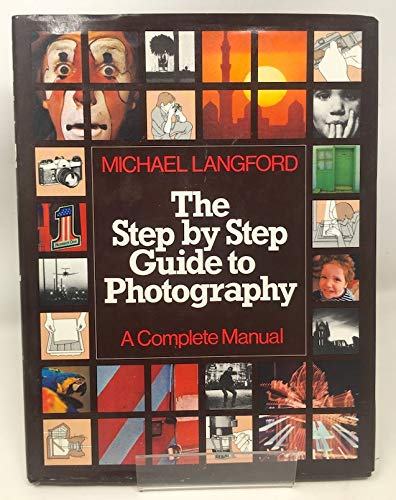 Step-by-step Guide to Photography (0852231474) by Langford, Michael