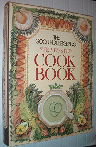 9780852231593: Good Housekeeping Step-by-Step Cook Book (Good Housekeeping Step by Step Cookbook)