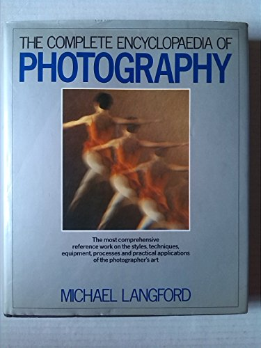 9780852232293: Complete Encyclopaedia of Photography