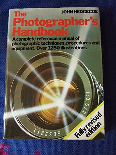 9780852232323: The Photographer's Handbook: A Complete Reference Manual of Photographic Techniques, Procedures and Equipment