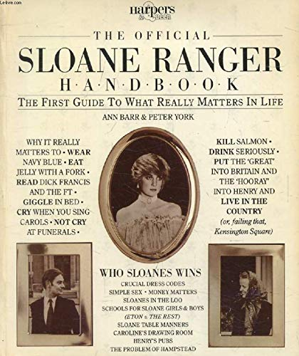 The Official Sloane Ranger Handbook: The First: Ann Barr, Peter