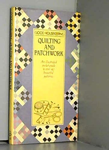 """Good Housekeeping"""" Quilting and Patchwork: Good Housekeeping Institute"""