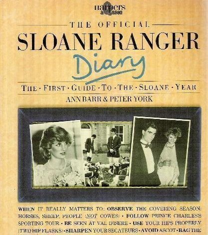 The Official Sloane Ranger Diary: The First: Ann Barr; Peter