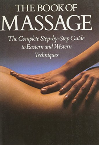 9780852233283: The Book Of Massage: The Complete Step-by-Step Guide to Eastern and Western Techniques