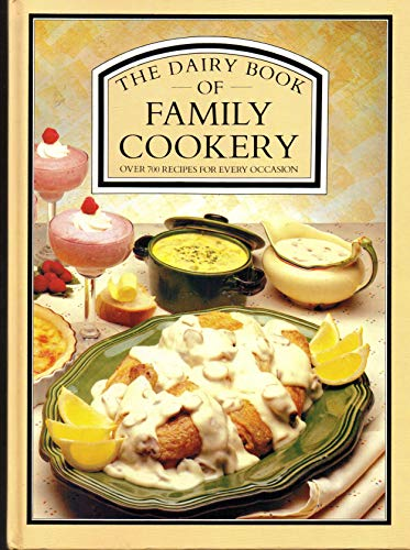 9780852233504: The Dairy Book of Family Cookery: Over 700 Recipes For Every Occasion