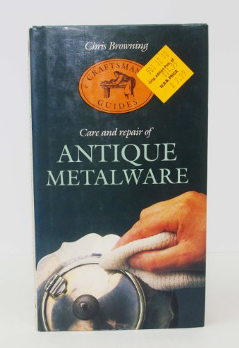 9780852235676: Care and Repair of Antique Metalware (Craftsman's guides)