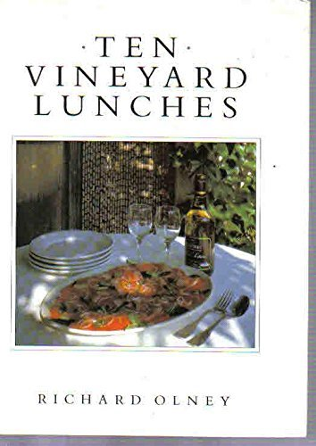 Ten Vineyard Lunches (The ten menus cookery series) (0852236069) by Olney, Richard