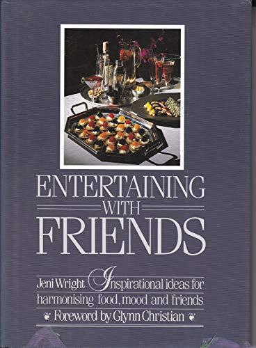 Entertaining with Friends: Jeni Wright; Glynn Christian