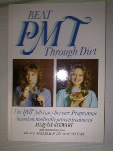 9780852236550: Beat PMS Through Diet: The Pmt Advisory Service Programme Based on Medically Proven Treatment