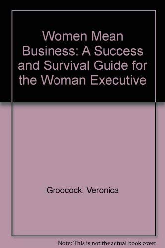 9780852236673: Women Mean Business: A Success and Survival Guide for the Woman Executive