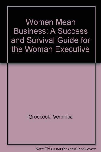 9780852236727: Women Mean Business: A Success and Survival Guide for the Woman Executive