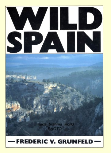 9780852236932: Wild Spain: A Traveller's and Naturalist's Handbook (The wild series)