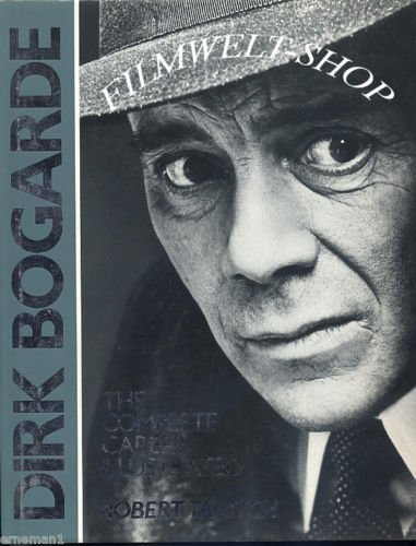 BOGARDE DIRK: The Complete Career Illustrated