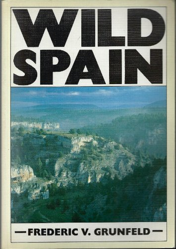 9780852236987: Wild Spain: A Traveller's and Naturalist's Handbook (The wild series)
