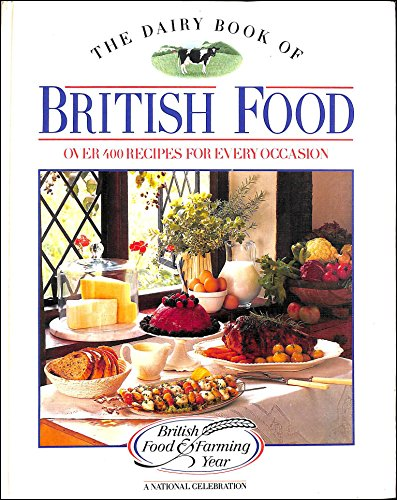9780852237359: The Dairy Book of British Food: Over 400 Recipes for Every Occasion