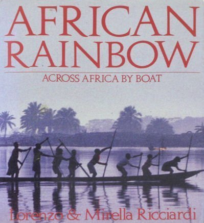 9780852237465: African Rainbow: Across Africa by Boat