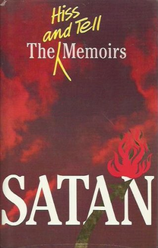 Satan: the hiss and tell memoirs: PASCALL, Jeremy