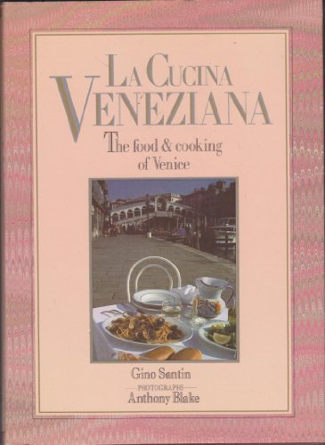 La Cucina Veneziana ; the Food & Cooking of Venice