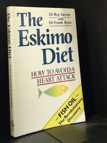 THE ESKIMO DIET How to Avoid a Heart Attack