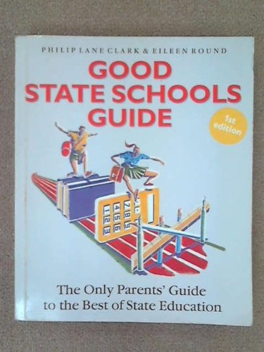 9780852239704: Good State Schools Guide: The Definitive Parents' Guide to the Best of State Education