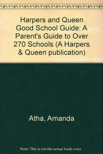 """""""Harpers and Queen"""" Good School Guide: A Parent's Guide to Over 270 Schools (A Harpers ..."""