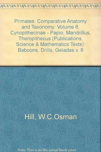 Primates: Comparative Anatomy and Taxonomy: Osman Hill, W
