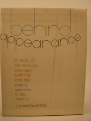 9780852240397: Behind Appearance: Study of the Relations Between Painting and Natural Sciences in This Century