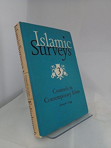 Counsels in Contemporary Islam (Islamic Surveys): Cragg, Kenneth