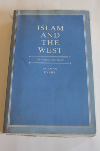 9780852241097: Islam and the West: The Making of an Image