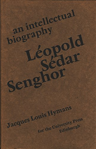 Leopold Sedar Senghor: An Intellectual Biography: Hymans, Jacques Louis
