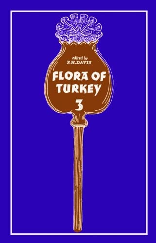 9780852241547: Flora of Turkey, Volume 3: Flora of Turkey and the East Aegean Islands, Vol. 3
