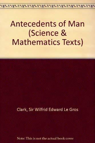 9780852241684: Antecedents of Man (Science & Mathematics Texts)
