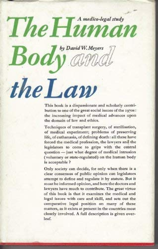 THE HUMAN BODY AND THE LAW.: Meyers, David W.