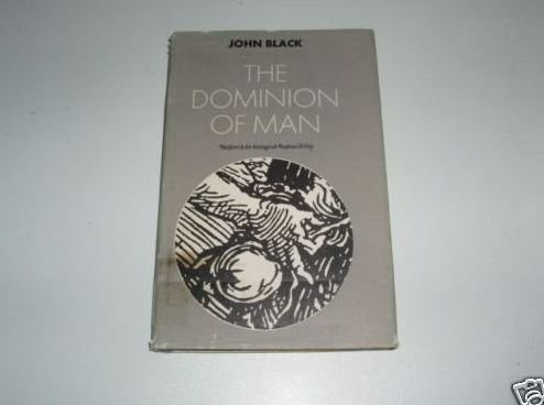 THE DOMINION OF MAN. The Search for Ecological Responsiblity.
